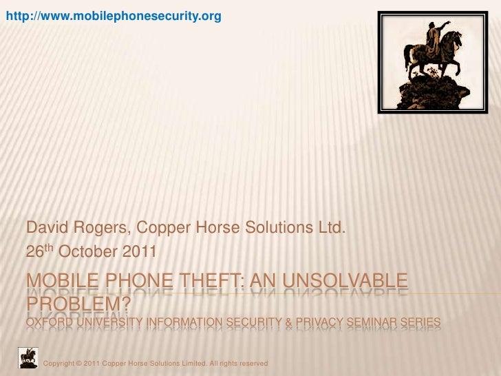 Mobile Phone Theft: An unsolvable problem?