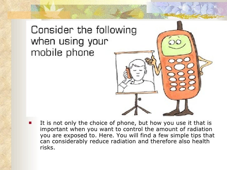 <ul><li>It is not only the choice of phone, but how you use it that is important when you want to control the amount of ra...