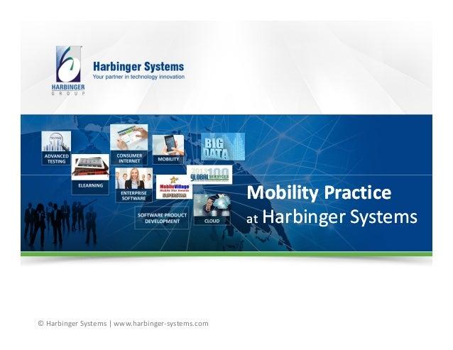 © Harbinger Systems | www.harbinger-systems.com Mobility PracticeMobility Practice atat Harbinger SystemsHarbinger Systems