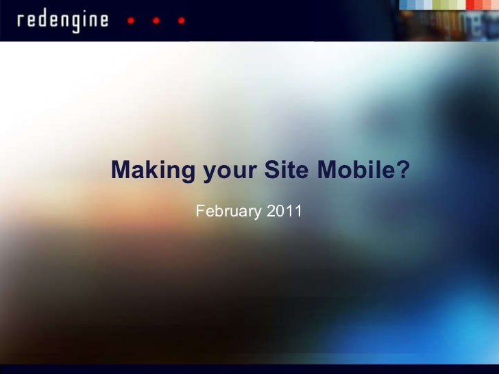 Making your Site Mobile? February 2011