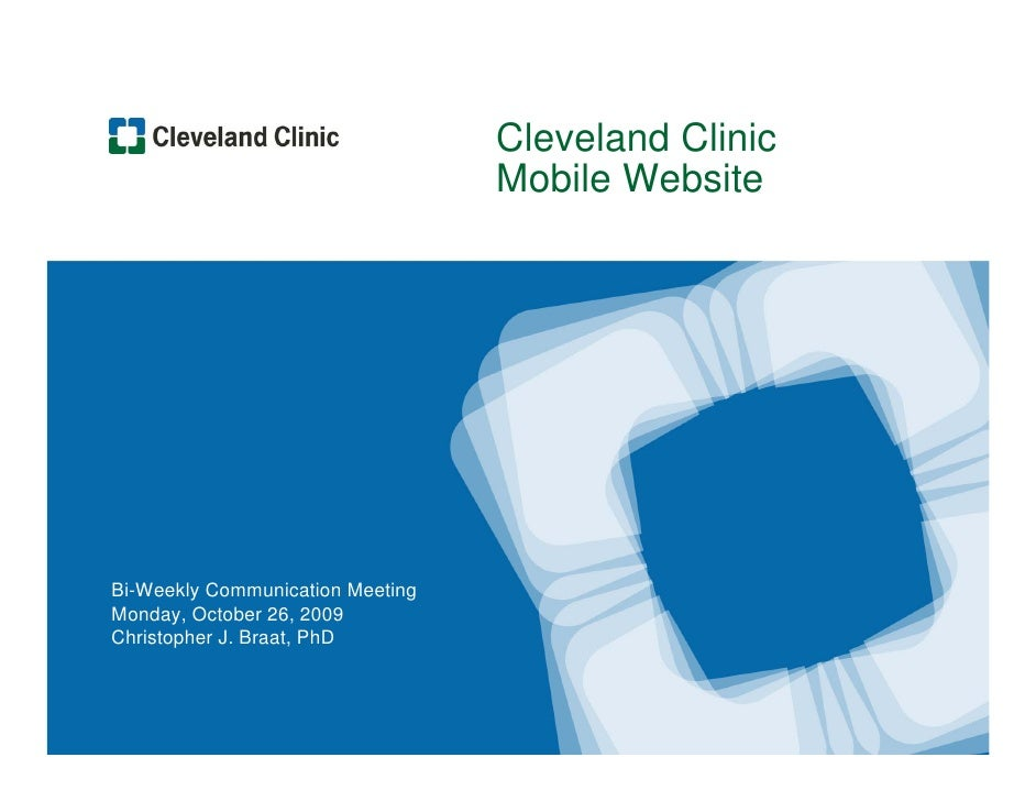 Cleveland Clinic                                   Mobile Website     Bi-Weekly Communication Meeting Monday, October 26, ...
