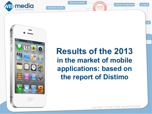 Results of the 2013 in the market of mobile applications: based on the report of Distimo