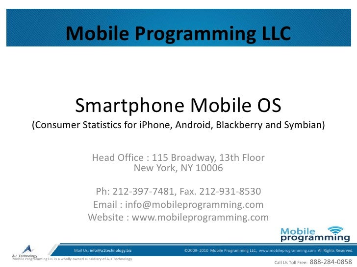 Smartphone Mobile OS (Consumer Statistics for iPhone, Android, Blackberry and Symbian)<br />Mobile Programming LLC<br />He...