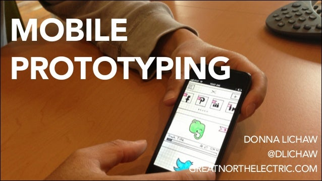 !1 MOBILE PROTOTYPING DONNA LICHAW @DLICHAW GREATNORTHELECTRIC.COM