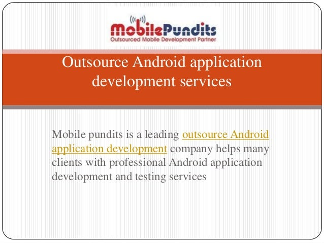 Mobilepundits outsource android application development services