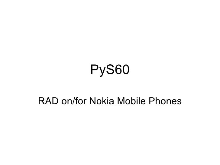PyS60 RAD on/for Nokia Mobile Phones