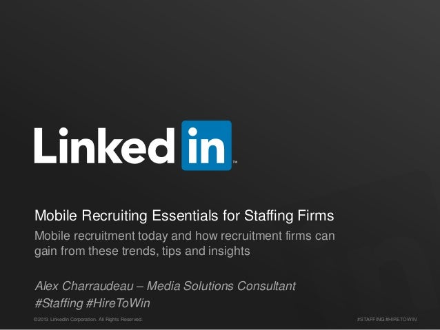 Mobile Recruiting Essentials for Staffing Firms Mobile recruitment today and how recruitment firms can gain from these tre...