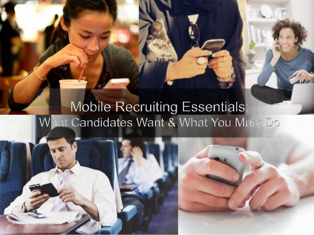 Mobile Recruiting Essentials:  What Candidates Want & What You Must Do | Webcast