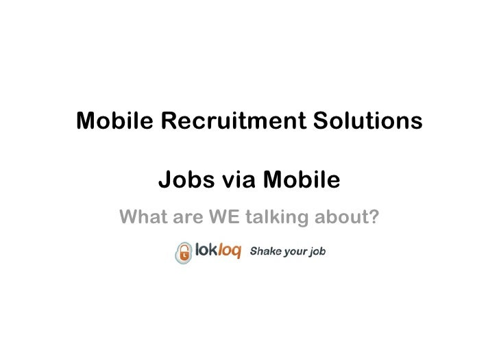 Mobile Recruitment Solutions        Jobs via Mobile    What are WE talking about?