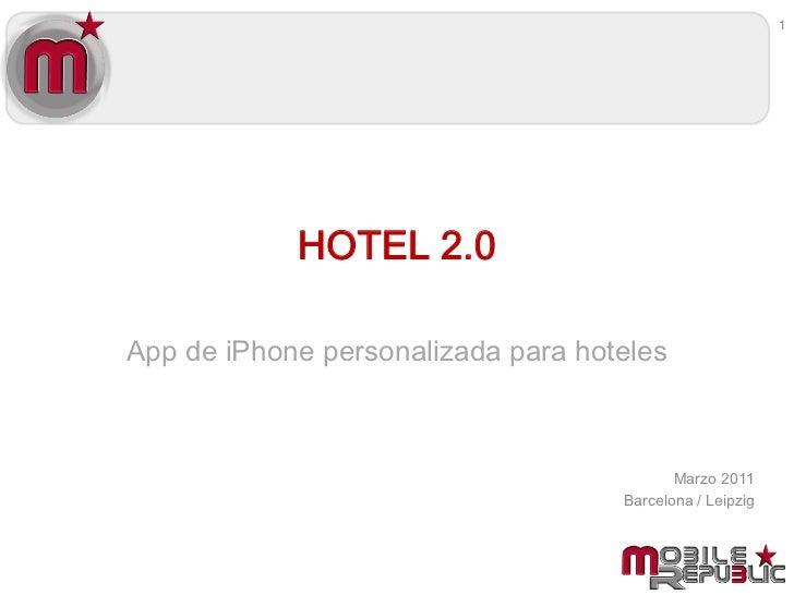 1            HOTEL 2.0App de iPhone personalizada para hoteles                                           Marzo 2011       ...