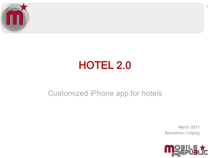 1        HOTEL 2.0Customized iPhone app for hotels                                          March 2011                    ...