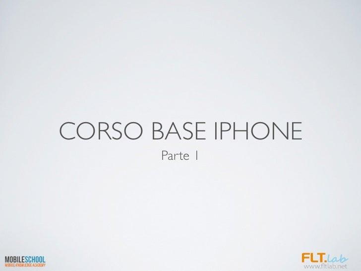 CORSO BASE IPHONE       Parte 1