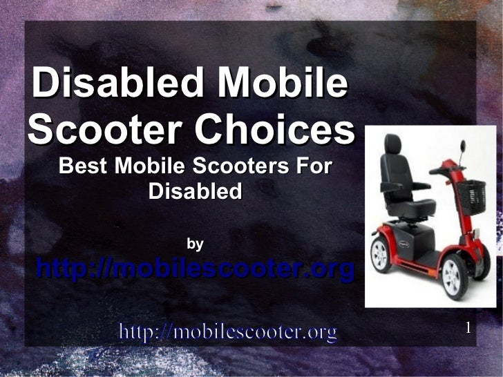Disabled MobileScooter Choices Best Mobile Scooters For        Disabled             byhttp://mobilescooter.org      http:/...