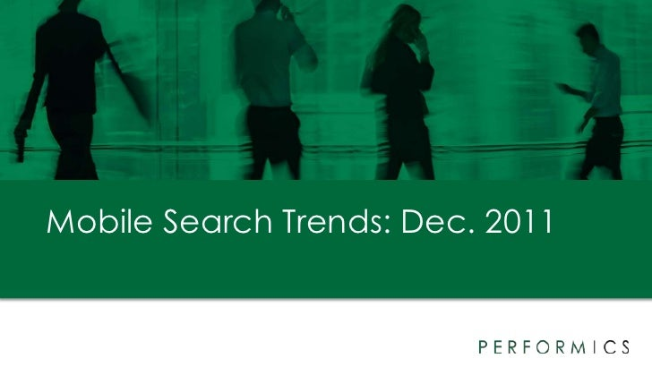 Mobile Search Trends and Best Practices- Dec. 2011