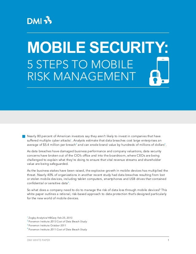 MOBILE SECURITY: 5 STEPS TO MOBILE RISK MANAGEMENT  Nearly 80 percent of American investors say they aren't likely to inve...