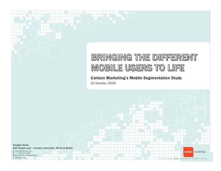 Carlson Marketing's Mobile Segmentation Study                                                            21 October, 2009 ...