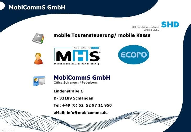 MobiCommS GmbH mobile Tourensteuerung/ mobile Kasse MobiCommS GmbH Lindenstraße 1 D- 33189 Schlangen Tel: +49 (0) 52  52 9...