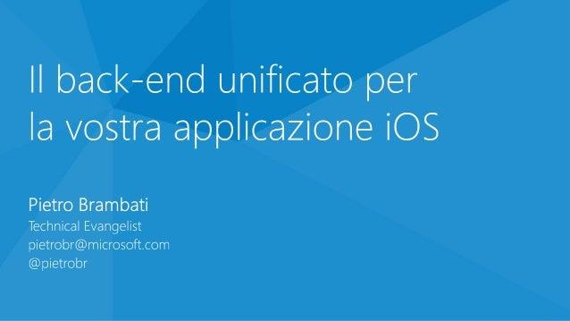 Il back-end unificato per  la vostra applicazione iOS