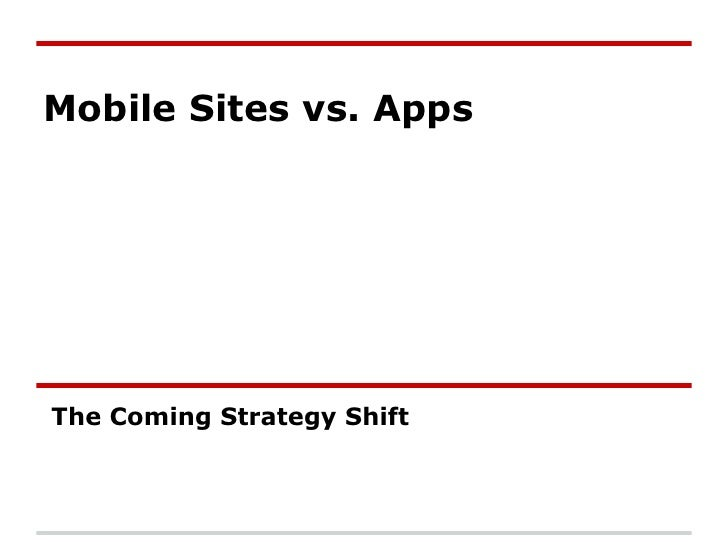 Mobile Sites vs. AppsThe Coming Strategy Shift