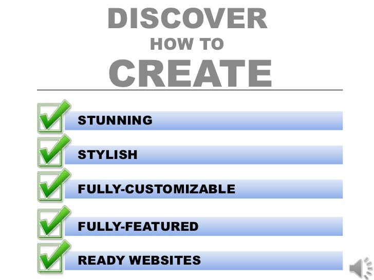 DISCOVER          HOW TO   CREATESTUNNINGSTYLISHFULLY-CUSTOMIZABLEFULLY-FEATUREDREADY WEBSITES