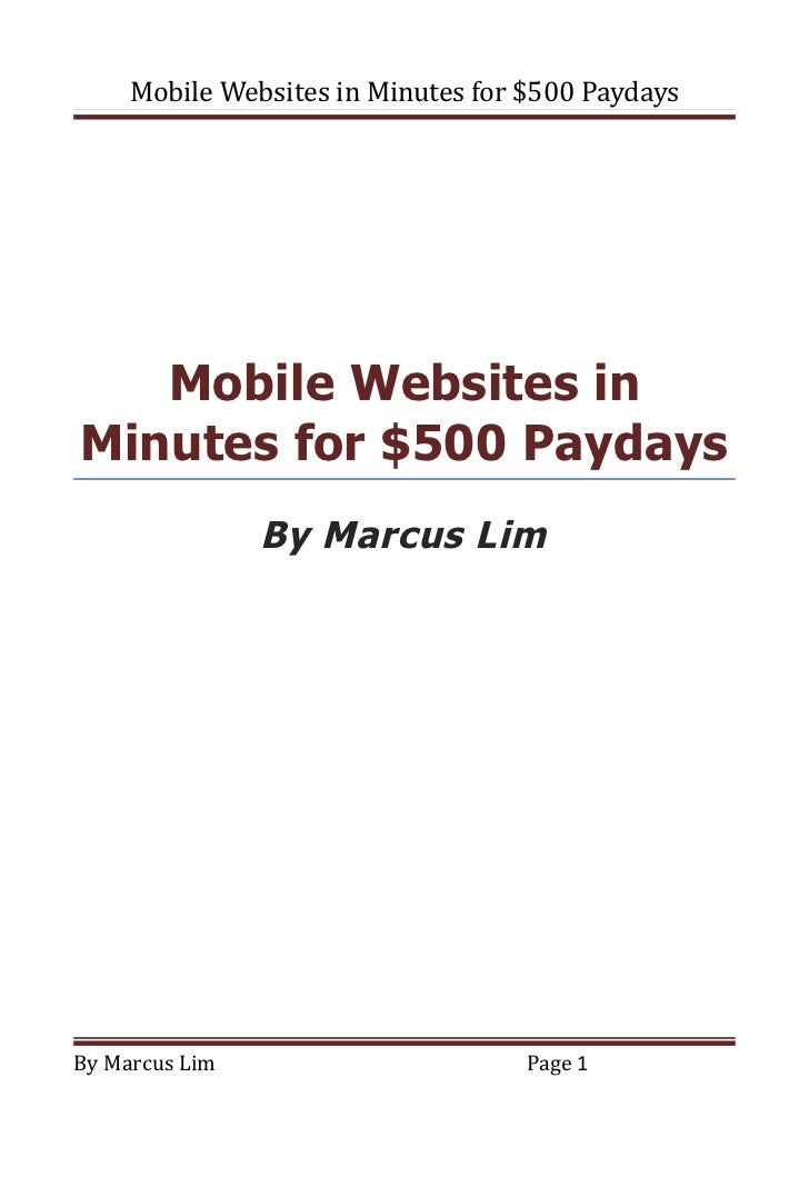 Mobile Websites in Minutes for $500 Paydays   Mobile Websites inMinutes for $500 Paydays                By Marcus LimBy Ma...