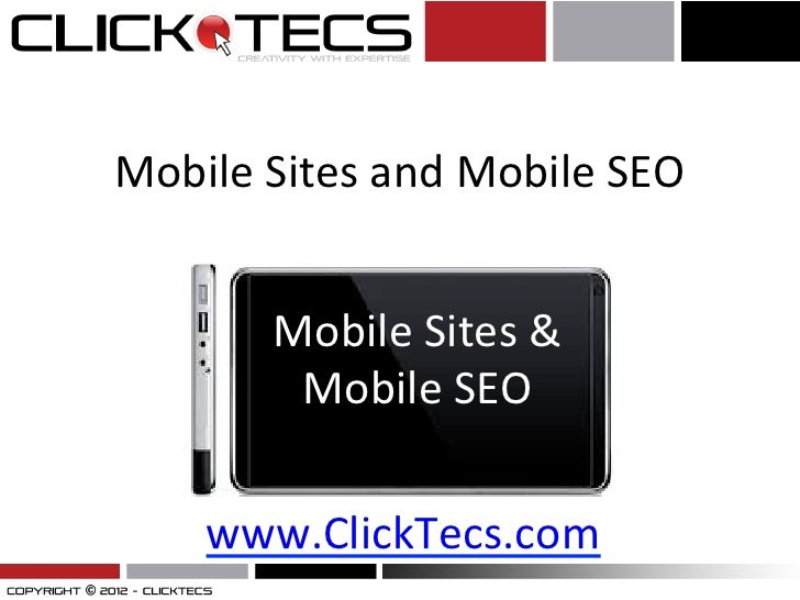 Mobile	  Sites	  and	  Mobile	  SEO	                      	             Mobile	  Sites	  &	              Mobile	  SEO	    ...