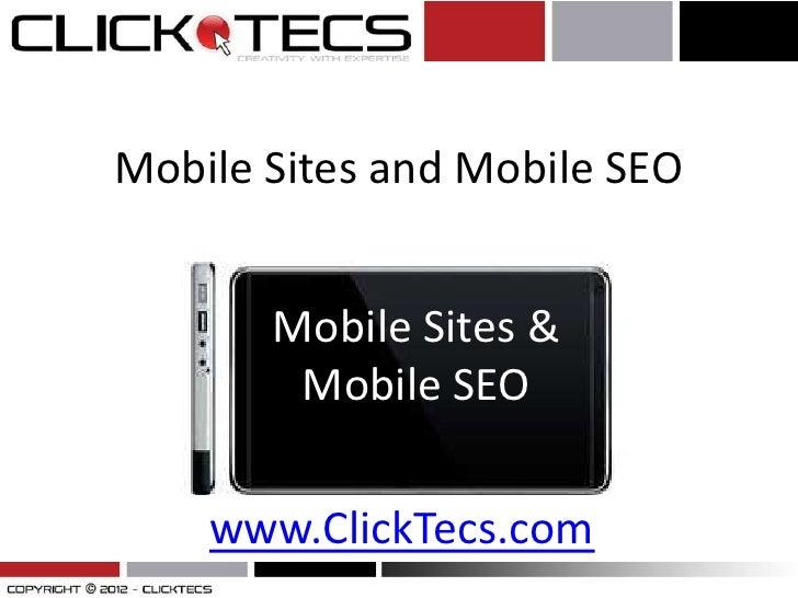 Mobile Sites and Mobile SEO       Mobile Sites &        Mobile SEO    www.ClickTecs.com
