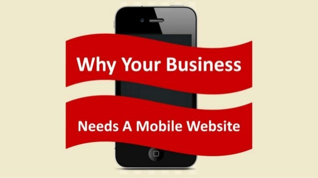 Why Your Business Needs A Mobile Website In 2013