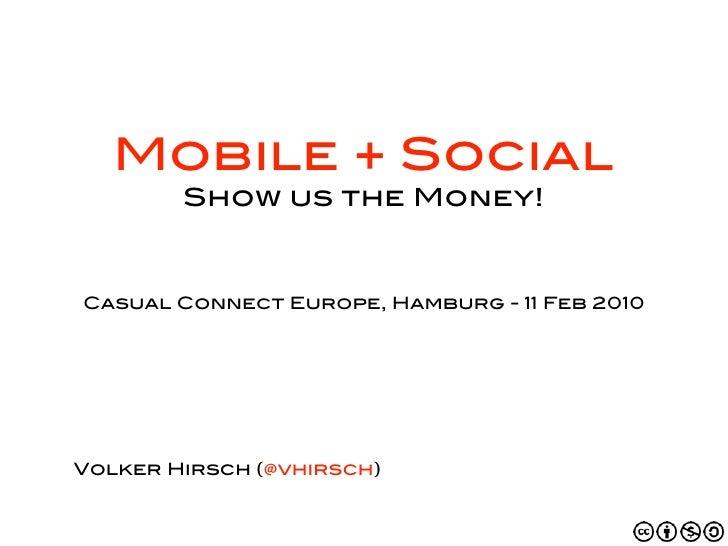 Mobile + Social: Show us the Money