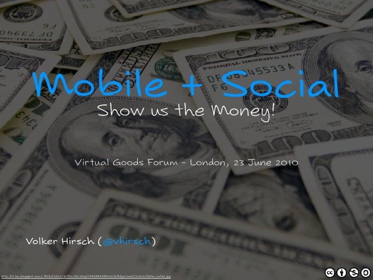 Virtual Goods Forum: Mobile + Social