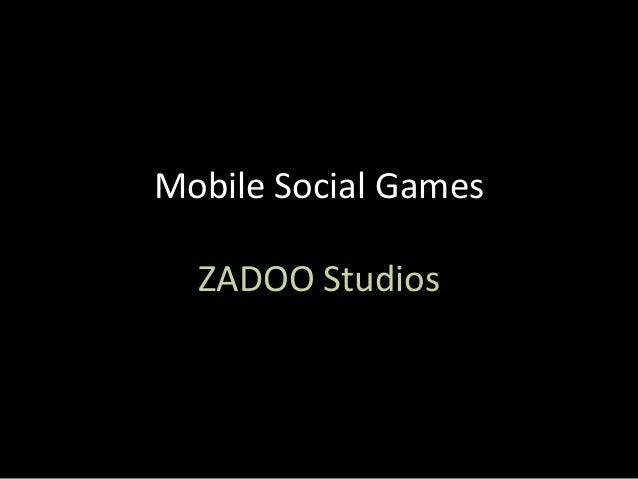 Mobile Social Games  ZADOO Studios