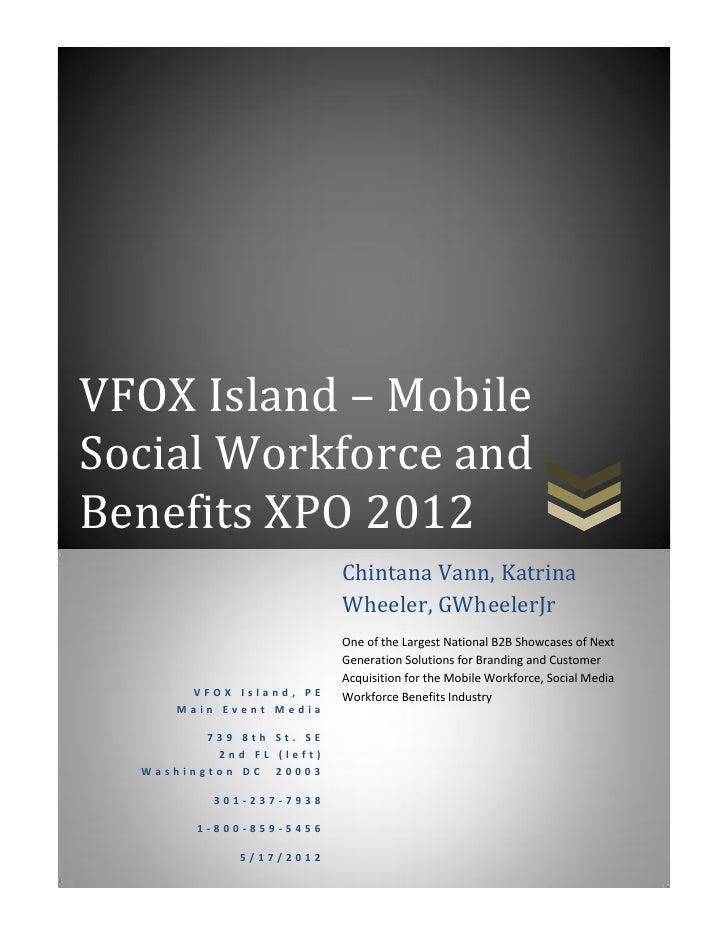VFOX Island – MobileSocial Workforce andBenefits XPO 2012                          Chintana Vann, Katrina                 ...