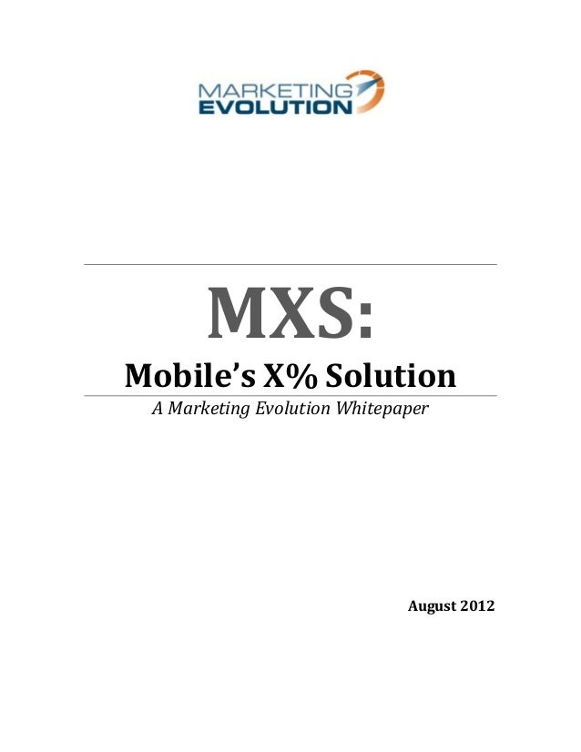 MXS:	  	  A	  Marketing	  Evolution	  Whitepaper	  	  	  	  	  	  	  	  	  	  	  August	  2...