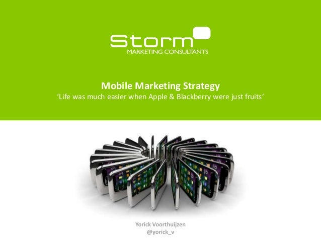 Mobile Marketing Strategie 'Life was much easier when Apple & Blackberry were just fruits'