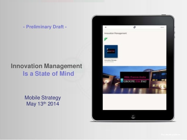 Innovation Management Is a State of Mind The Amaté platform Mobile Strategy May 13th 2014 - Preliminary Draft -