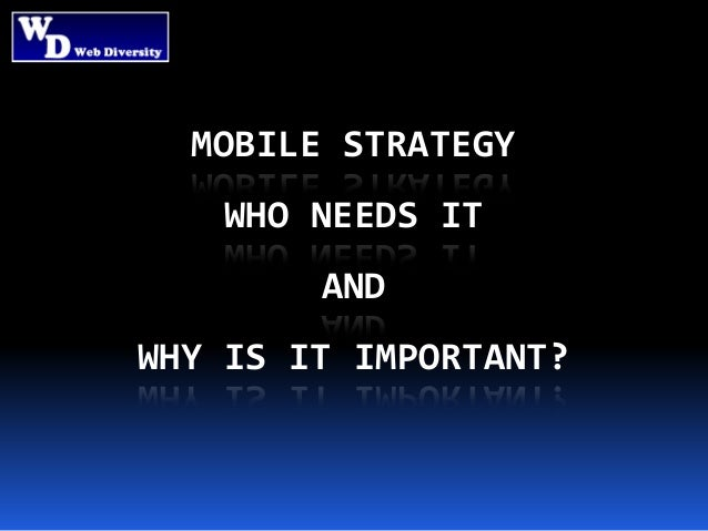 Mobile strategy who needs it and why is it important