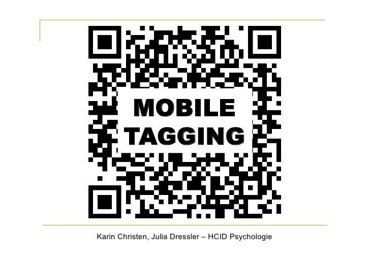 MOBILE        TAGGING    Karin Christen, Julia Dressler – HCID Psychologie
