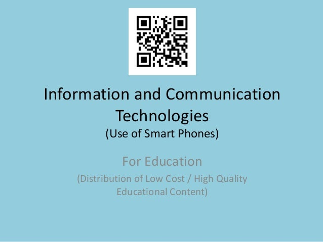 Information and Communication         Technologies          (Use of Smart Phones)              For Education    (Distribut...