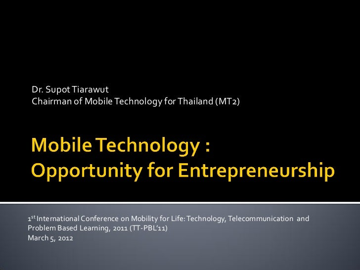 Dr. Supot Tiarawut Chairman of Mobile Technology for Thailand (MT2)1st International Conference on Mobility for Life: Tech...