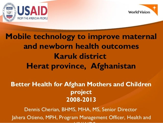 Mobile technology to improve maternaland newborn health outcomesKaruk districtHerat province, AfghanistanBetter Health for...