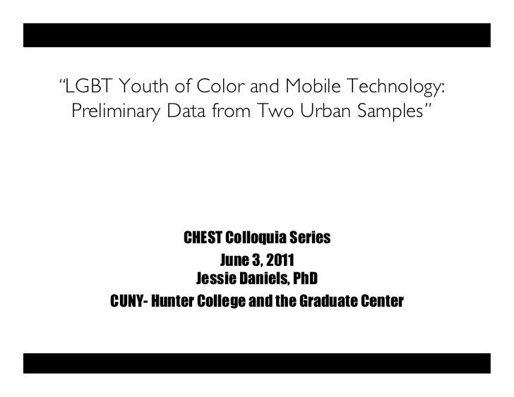 """""""LGBT Youth of Color and Mobile Technology:  Preliminary Data from Two Urban Samples""""               CHEST Colloquia Series..."""