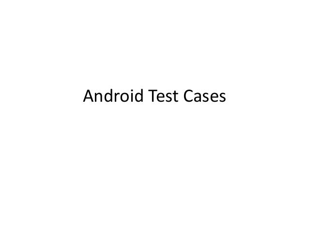 Android Test Cases