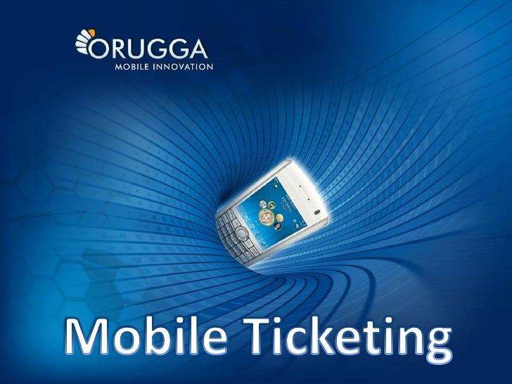 Ticketek - Mobile ticketing Orugga Convergencia