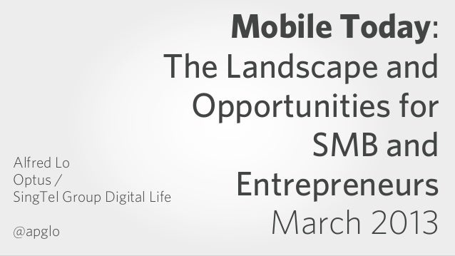 Mobile Today:                         The Landscape and                           Opportunities forAlfred Lo              ...