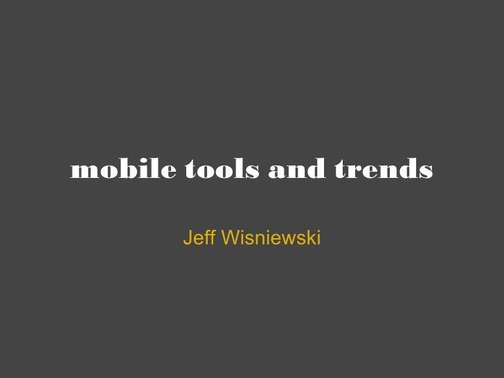 mobile tools and trends Jeff Wisniewski