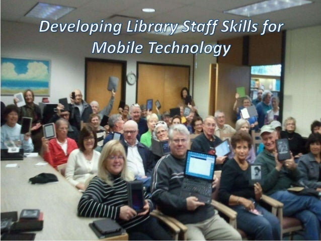 Agenda • Share some best methods to help library administrators and trainers find and implement mobile training programs. ...