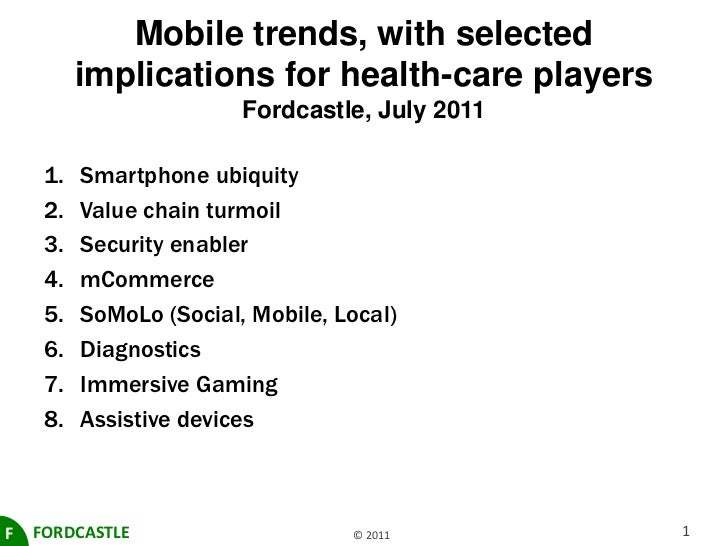 Mobile trends, with selected implications for health-care playersFordcastle, July 2011<br />Smartphone ubiquity<br />Value...