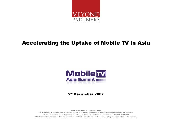 5 th  December 2007 Accelerating the Uptake of Mobile TV in Asia