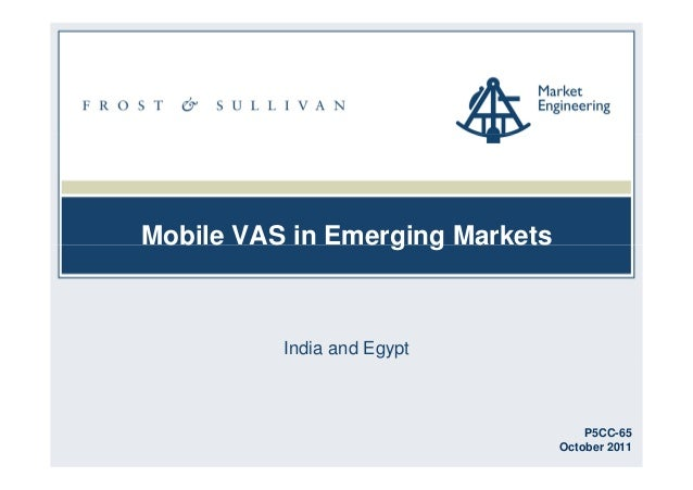 Mobile VAS in Emerging Markets          India and Egypt                                     P5CC-65                       ...