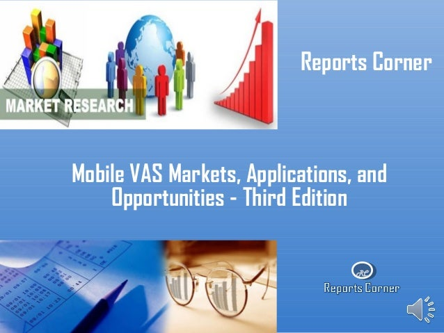 Reports CornerMobile VAS Markets, Applications, and    Opportunities - Third Edition                                 RC